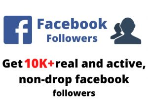 Get 10,000+ real and active, non-drop Facebook followers
