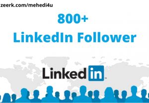 I will provide 800+ real LinkedIn Follower || Permanent || 100% original