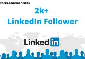 I will provide 2k+ real LinkedIn Follower || Permanent || 100% original