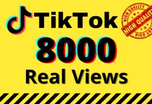 I will give you 8k real views on your TikTok videos