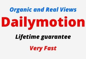 Add 3000 Dailymotion Organic and Real Views, Non-drop, Lifetime guarantee