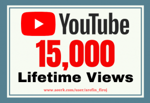 I will give you 15k real views on your YouTube videos