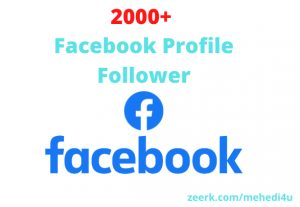 I will give 2000+ real Facebook Profile Followers || 100% original || Permanent