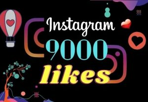 I will provide 9000 Instagram like