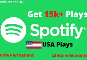 I will provide 15k+ Spotify Plays from USA accounts ||  Lifetime Guarantee || 100 % Permanent