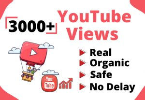 Get 3000+ Real and Organic YouTube views