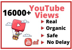 Get 16000+ Real and Organic YouTube views
