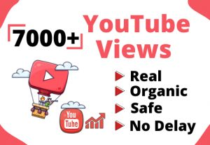 Get 7000+ Real and Organic YouTube views
