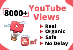Get 8000+ Real and Organic YouTube views