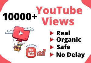 Get 10000+ Real and Organic YouTube views
