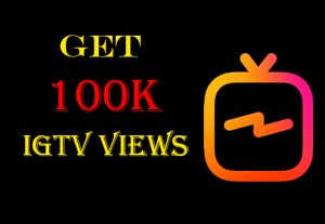 Get 100k+ IGTV Views 100% Nondrop,High-quality and Real