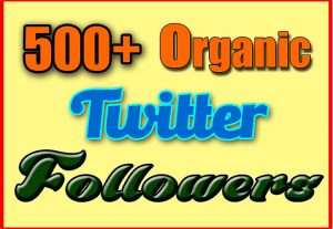 Add 500+ Organic Twitter followers, High quality Non drop, real active User