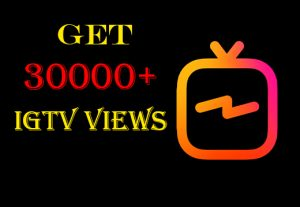 Get 30000+ IGTV Views 100% Nondrop,High-quality and Real