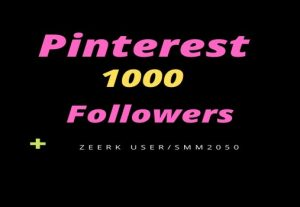1000+  high quality pinterest followers non drop and real  followers LIFE TIME GARENTEED