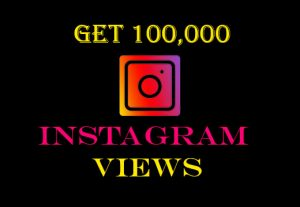 Get 100,000 Instagram videos views Non-drop, instant result, real and active viewers