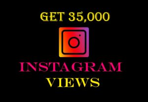 Get 35000+ Instagram videos views Non-drop, instant result, real and active viewers