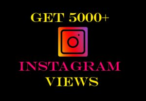 Get 5000+ Instagram videos views Non-drop, instant result, real and active viewers