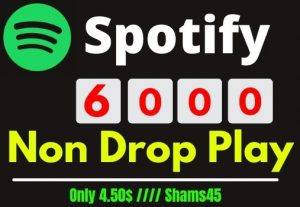 Get 6000+ Spotify Plays, Its 100% Non-drop, Real and Permanent, Best quality