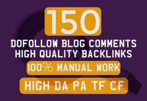 I will create manually 150 dofollow blog comments and high da pa backlinks