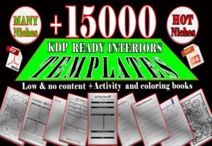 I will provide 15000 amazing KDP interiors no & low content notebook templates