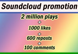 2 million soundcloud plays + 1000 likes+ 600 + repost + 100 comments fast for $10