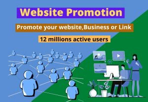 I will promote your Website,Blog Or Product Reach 12M+ Active User