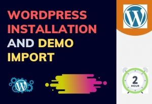 I will do WordPress theme installation and demo import
