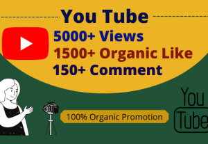 I will do 5000+Views,1500+Likes & 150+Comments by you tube promotion $15 Only