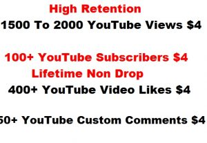 1500 To 2000 YouTube Views Or 400+ Video Likes Or 50+ YouTube Custom Comments Or 100+ YouTube Subscribers Non Drop Give You