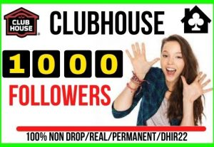 Get Instant 1000 Clubhouse Real Followers