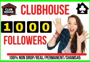 Get 1000+ Clubhouse Real Followers, 100% Non-drop, real and lifetime Permanent