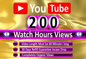 Get Organic 200 Hours Watch Time YouTube Video Views and 50 Video Likes, Real Active Views, Refill Guaranteed, Need More Hours > Chose Extra