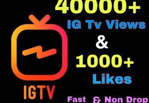 I will add 40000+ IG TV views & 1000+ Likes instantly !