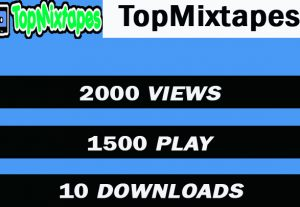 TopMixtapes promotion 2000 views 1500 play 10 downloads