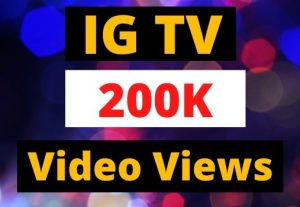 Instant Give 200K IGTV Views Organic and Real, active user, Non-drop, Lifetime guarantee