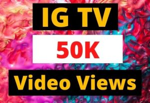 Instant Give 50K IGTV Views Organic and Real, active user, Non-drop, Lifetime guarantee