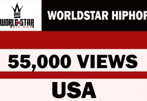 55,000 worldstarhiphop views pomotion from USA