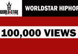 100,000 worldstarhiphop  views pomotion