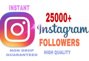 25000+Followers added in your Instagram Instantly, High Quality & Non Drop Guaranteed….