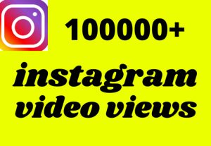 100000+ instagram video views organic real and permanent