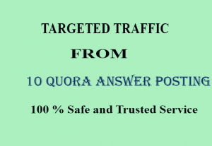 I will give you Niche Relevant 10 Quora Answer  for Targeted Traffic