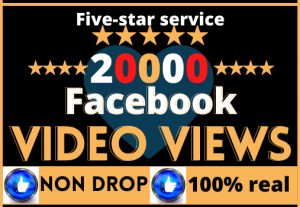 i will do fast your Facebook pages video 20000 views, High quality  organic real active user, non-drop, and lifetime guaranteed