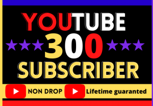 I Will Do Fast Your YouTube Channel 300 Subscriber, Best Quality Non Drop Lifetime Guaranteed And Organic