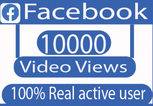 I will provide 10000 Facebook video views 100% Non drop active user live time guranteed
