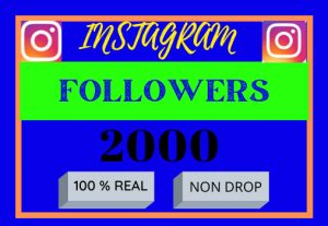 i will do first your instagram grow and 2000+ followers  non drop , lifetime granted ,100% real and organic