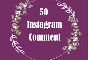 50 Instagram Comments Best Quality and Non Drop