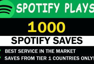 1000 Spotify Saves from TIER 1 countries only! USA/CA/EU/AU/NZ/UK