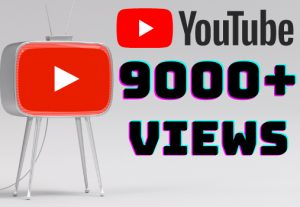 I will add 9000+ YouTube views ,all views are 100% real and organic.