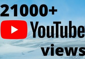 I will add 21000+ YouTube views ,all views are 100% real and organic.