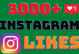 I will add 3000+ Instagram post likes ,all likes are 100% real and organic.